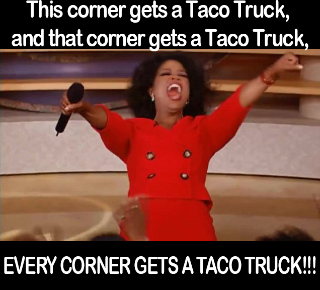 1475485182 taco 'bout a revolution texas leads effort turning taco trucks,Taco Truck Meme